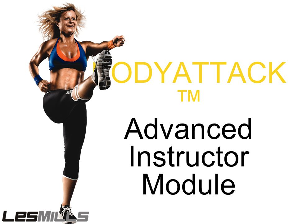 BODYATTACK ™ Advanced Instructor Module