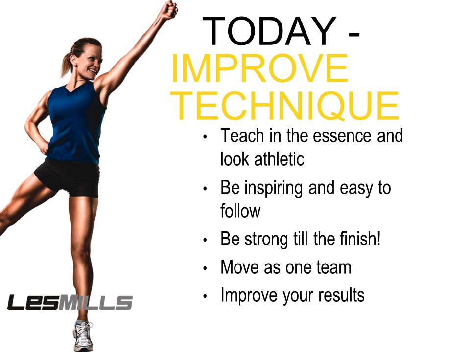 TEACHING TO ALL LEVELS AT THE SAME TIME Groups of 4 – teacher, beginner, intermediate, super fit Teach Track 4 so all feel successful Instructors provide feedback