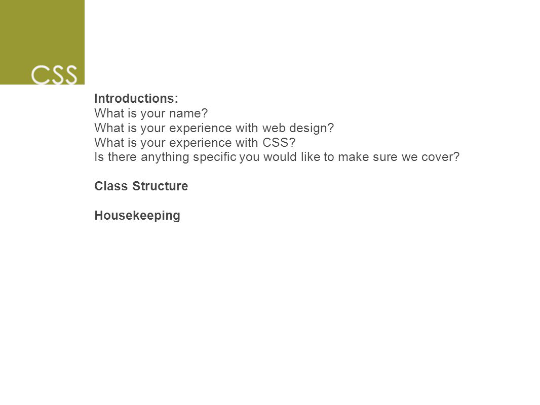 Introductions: What is your name.What is your experience with web design.