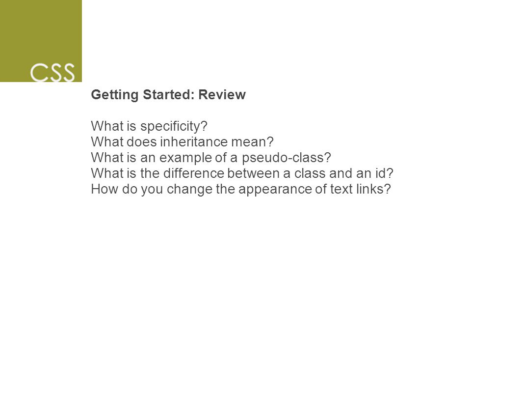 Getting Started: Review What is specificity. What does inheritance mean.