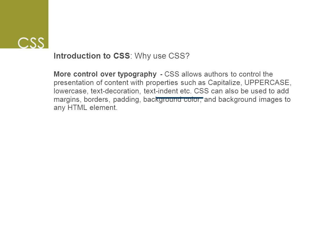 Introduction to CSS: Why use CSS.