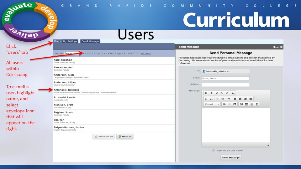 All users within Curriculog To e-mail a user, highlight name, and select envelope icon that will appear on the right.