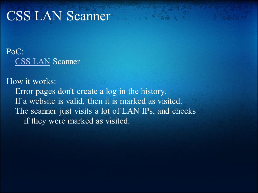 CSS LAN Scanner PoC: CSS LAN ScannerCSS LAN How it works: Error pages don t create a log in the history.