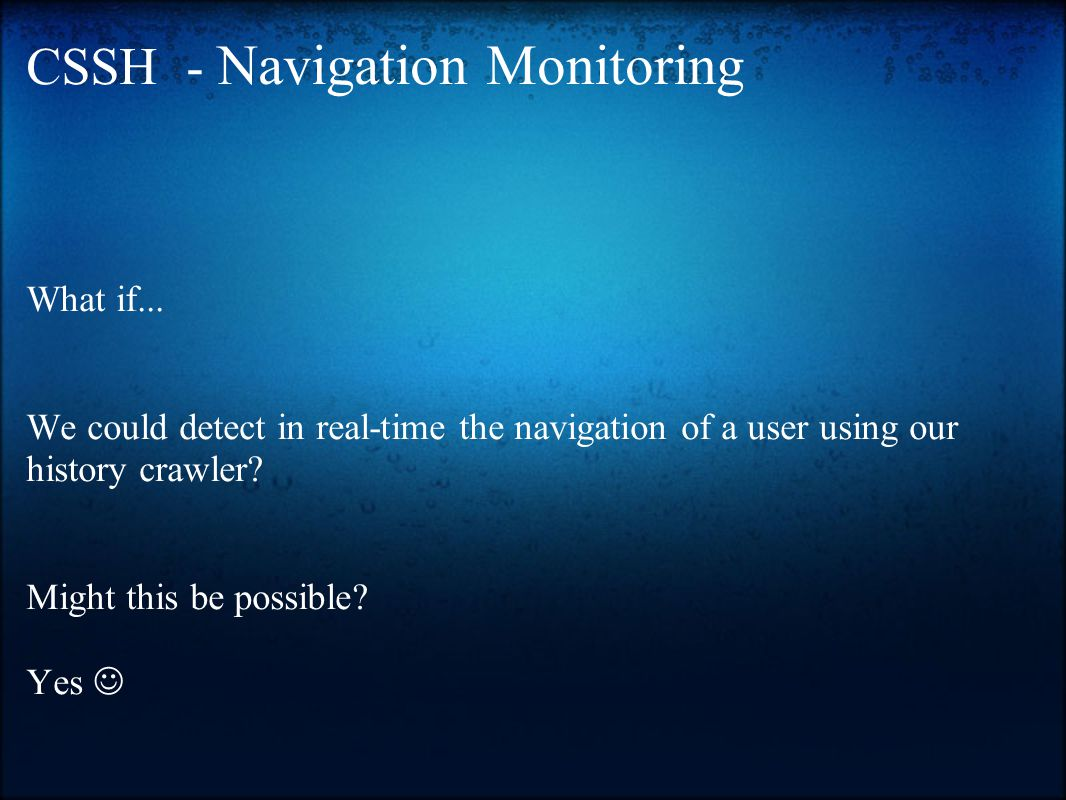CSSH - Navigation Monitoring What if...