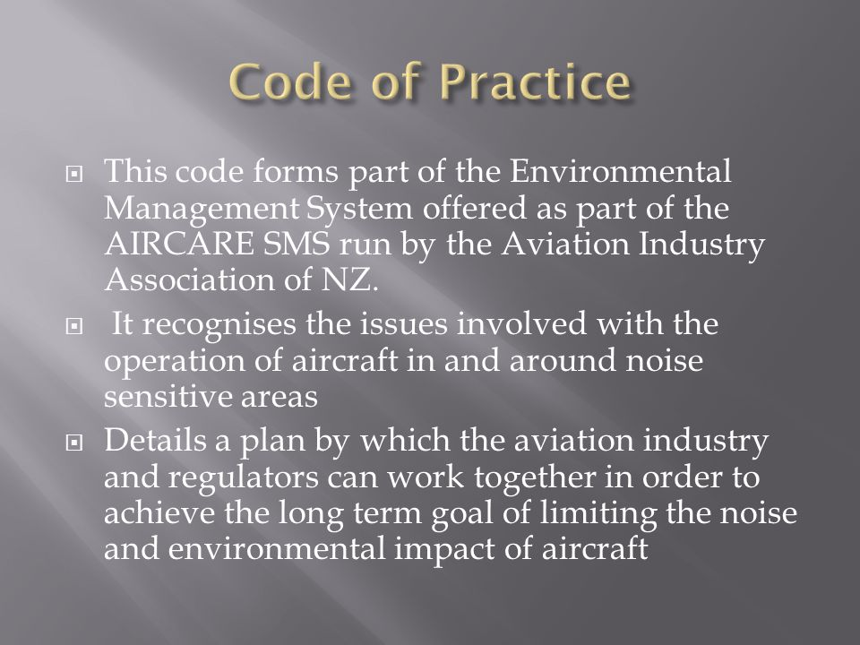  This code forms part of the Environmental Management System offered as part of the AIRCARE SMS run by the Aviation Industry Association of NZ.  It