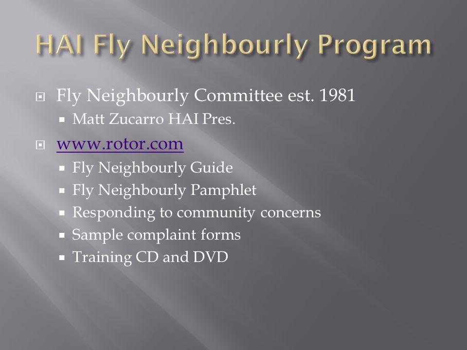  Fly Neighbourly Committee est. 1981  Matt Zucarro HAI Pres.