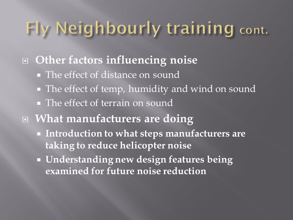 Other factors influencing noise  The effect of distance on sound  The effect of temp, humidity and wind on sound  The effect of terrain on sound