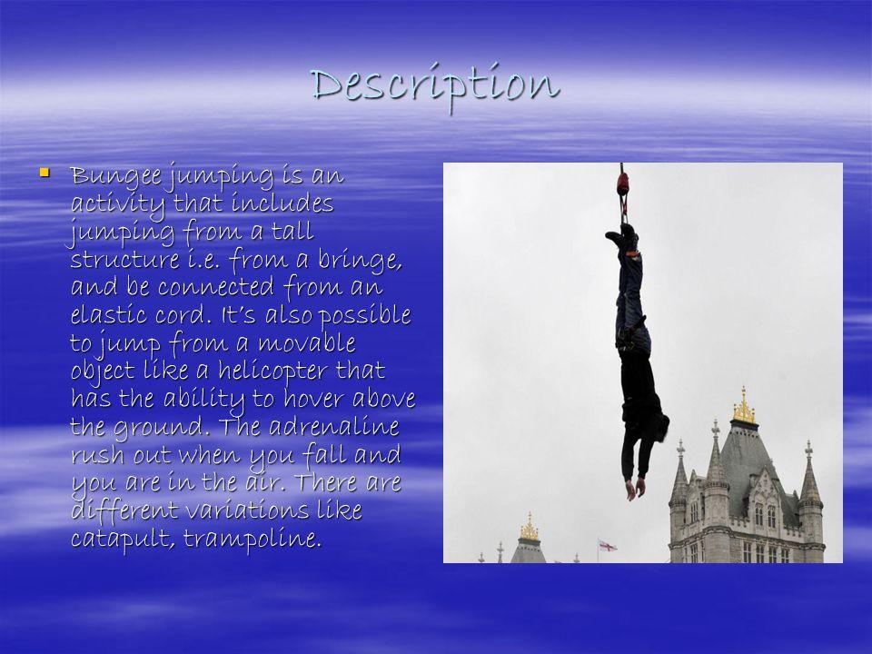 Bungee Jumping John Kikas G'72010-2011 English (Special English) Teacher: Mrs Eudhokia Anastasiou