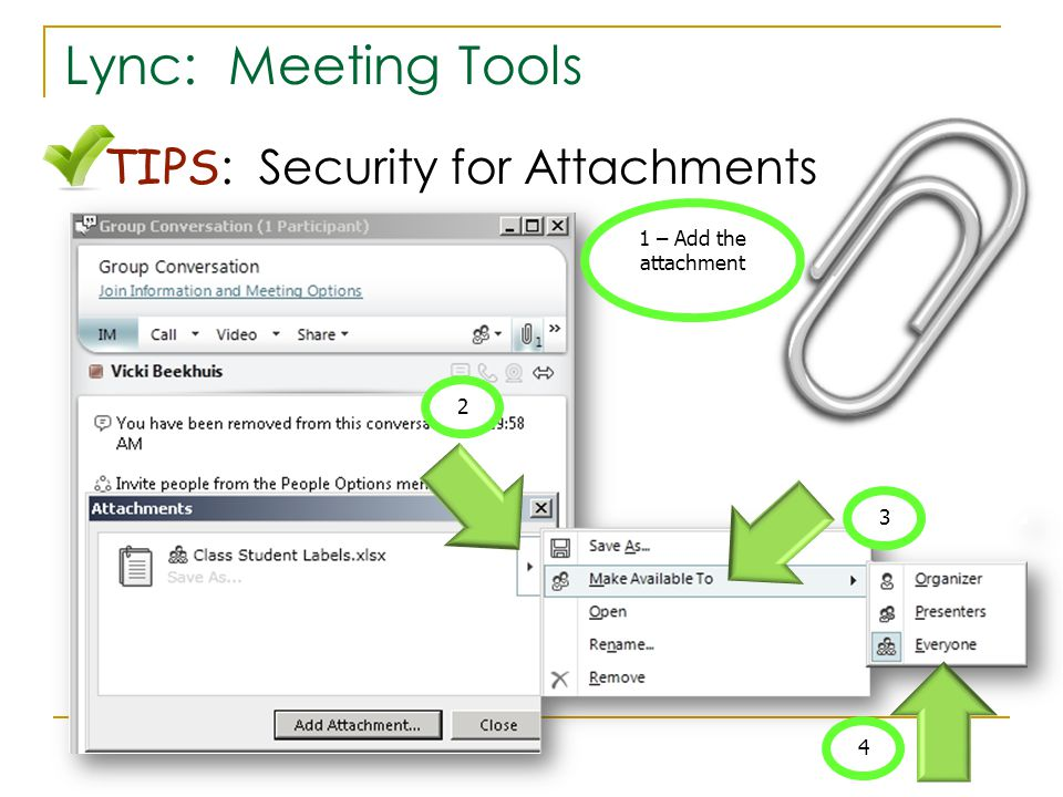Lync: Meeting Tools TIPS : Security for Attachments 1 – Add the attachment 2 3 4