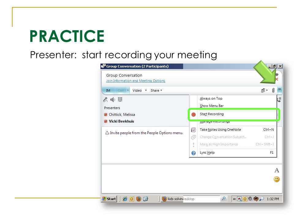 PRACTICE Presenter: start recording your meeting