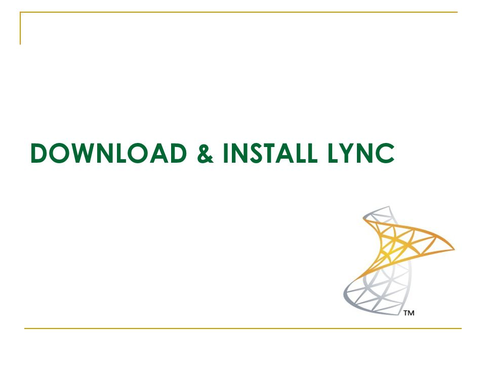 DOWNLOAD & INSTALL LYNC