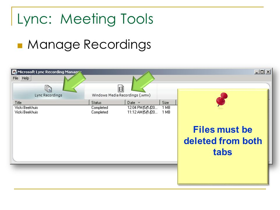 Lync: Meeting Tools Manage Recordings Files must be deleted from both tabs
