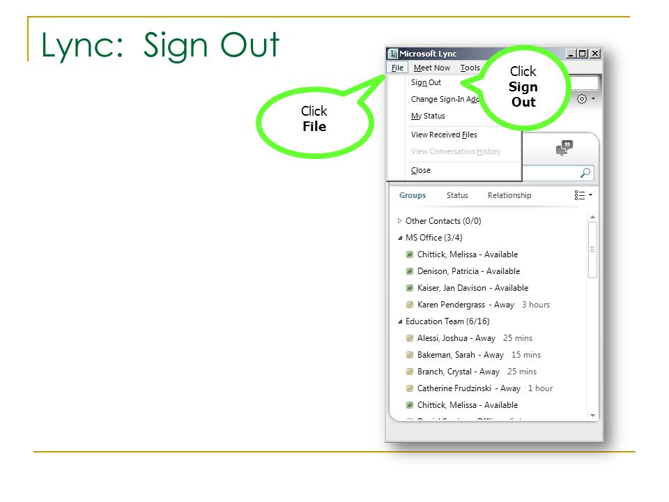Lync: Sign Out Click File Click Sign Out