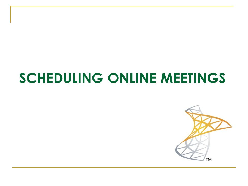 SCHEDULING ONLINE MEETINGS