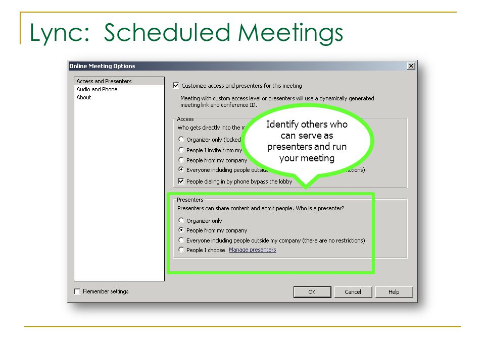 Lync: Scheduled Meetings Identify others who can serve as presenters and run your meeting