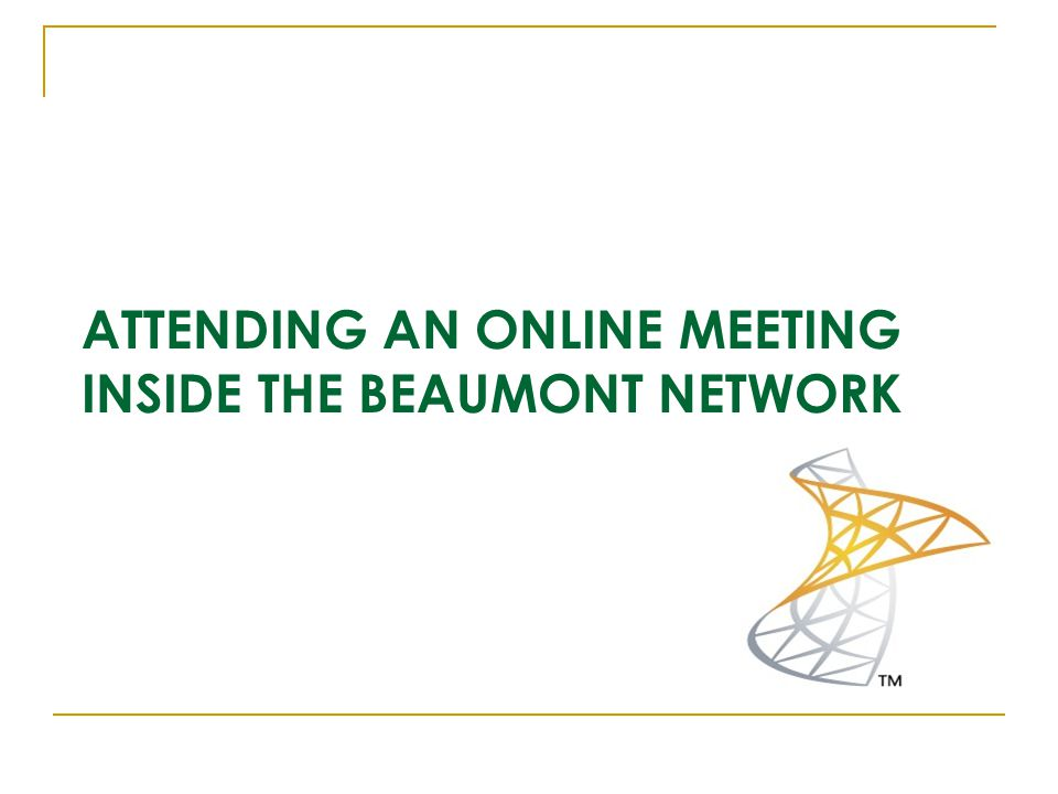ATTENDING AN ONLINE MEETING INSIDE THE BEAUMONT NETWORK