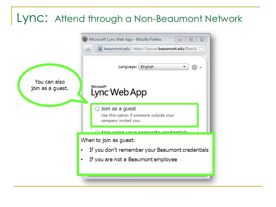 Lync: Attend through a Non-Beaumont Network You can also join as a guest.
