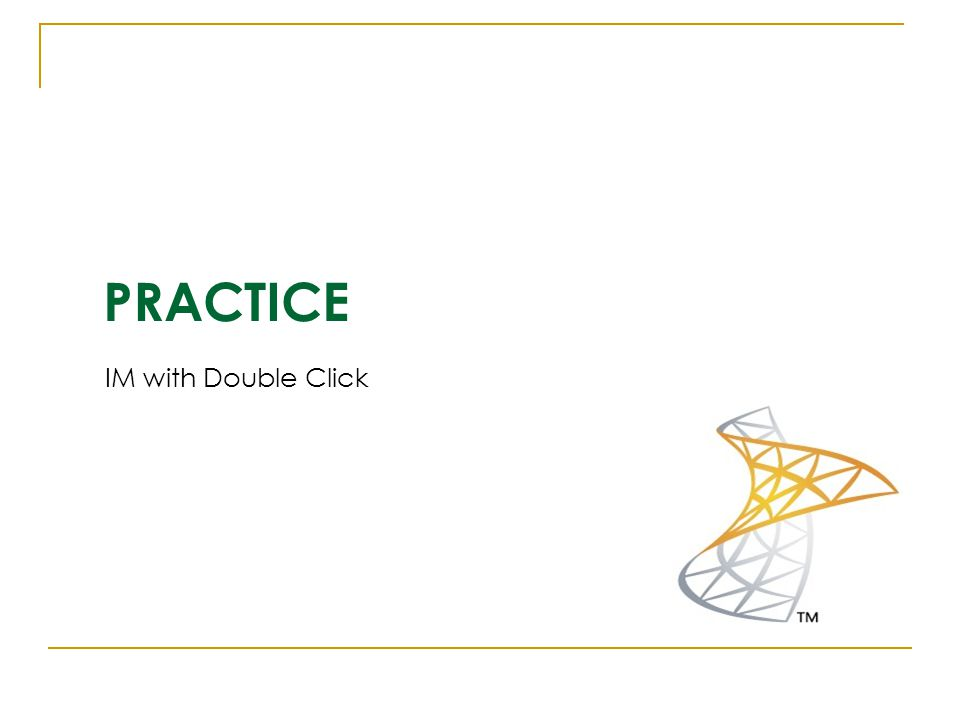 PRACTICE IM with Double Click
