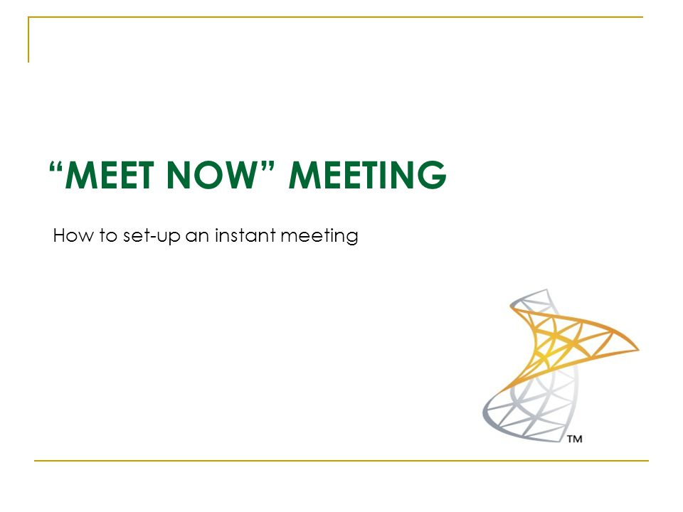 MEET NOW MEETING How to set-up an instant meeting