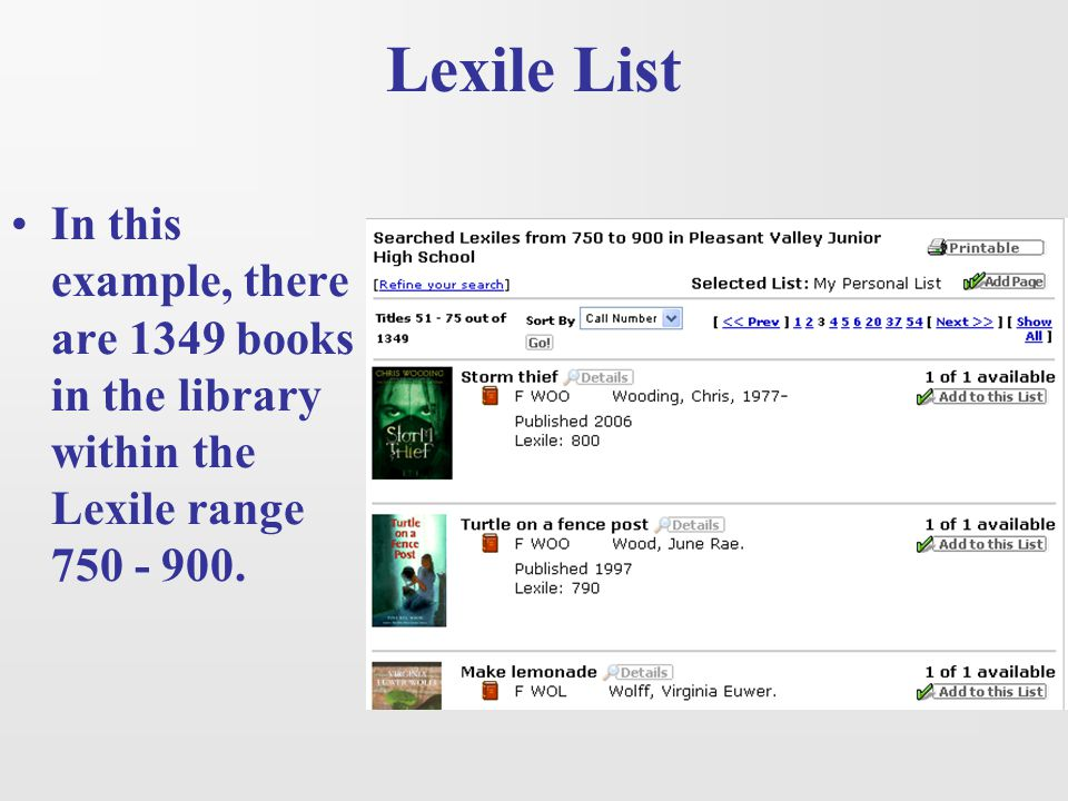 Lexile List In this example, there are 1349 books in the library within the Lexile range 750 - 900.