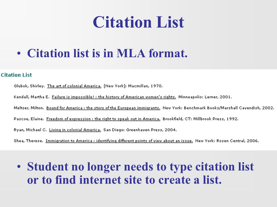 Citation List Citation list is in MLA format. Student no longer needs to type citation list or to find internet site to create a list.