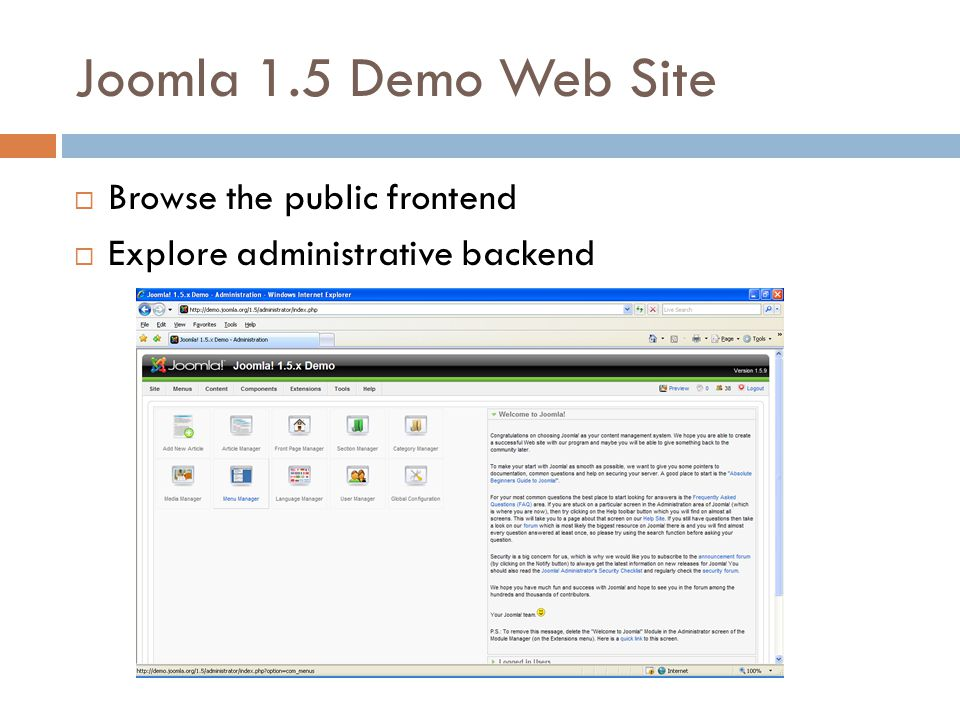 Joomla 1.5 Demo Web Site  Browse the public frontend  Explore administrative backend