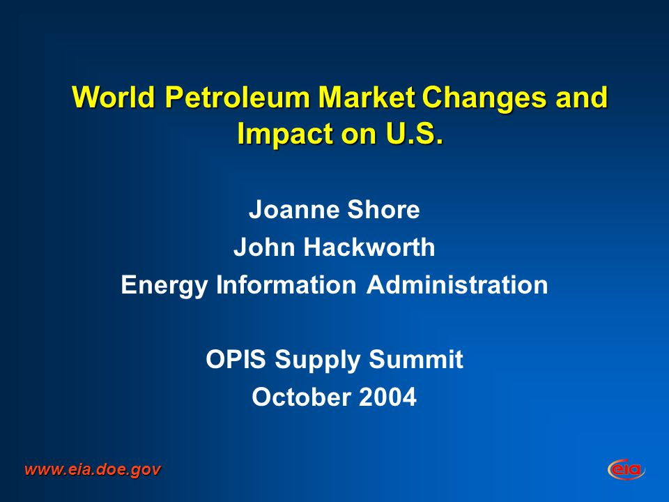 World Petroleum Market Changes and Impact on U.S.