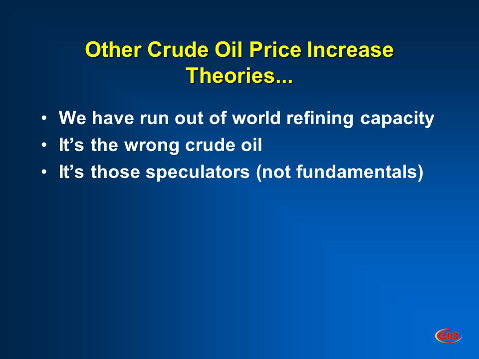 Other Crude Oil Price Increase Theories...