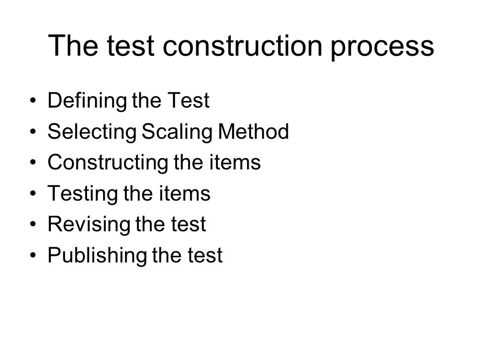 Defining the Test Explain the test purpose explicitly and propose a fresh focus for what the test intend to measure, for example, intelligence.