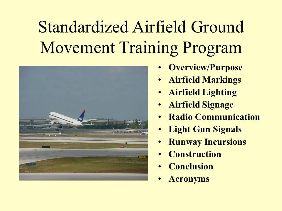 STANDARDIZED GROUND MOVEMENT TRAINING FOR AIRPORT OPERATORS Produced by Fort Lauderdale Hollywood International Airport - In conjunction with the Fede