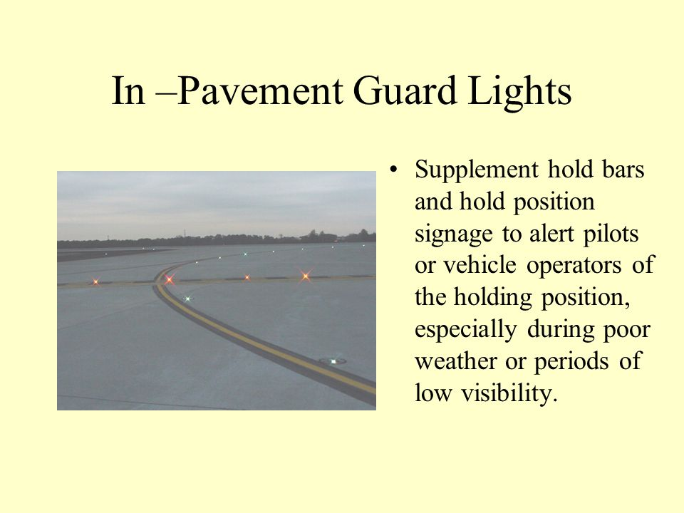 Elevated Runway Guard Lights (Wigwags) Elevated guard lights are used to identify the holding position for a runway especially at night and during per