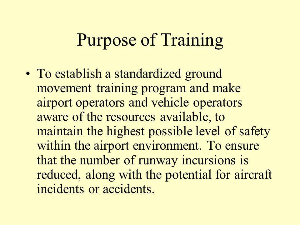 Standardized Airfield Ground Movement Training Program Overview/Purpose Airfield Markings Airfield Lighting Airfield Signage Radio Communication Light