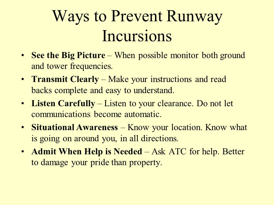 Runway Incursion Data (cont'd) Types of Incursions Operational Error (OE) = 22% of occurrences Pilot Deviations (PD) = 57% of occurrences Vehicle/Pede