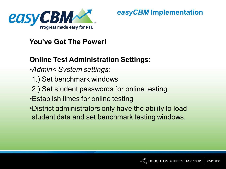 easyCBM Implementation You've Got The Power.