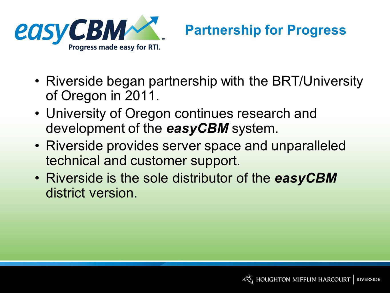 Partnership for Progress Riverside began partnership with the BRT/University of Oregon in 2011.