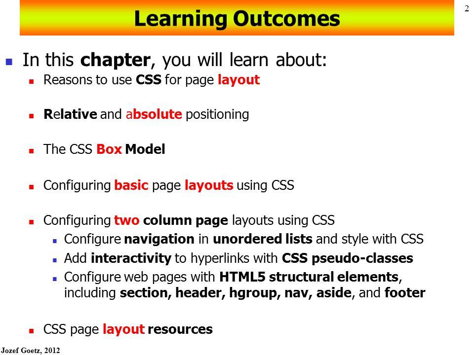 Jozef Goetz, 2012 42 CSS Pseudo-classes a:link { color: #ff0000; } a:hover { text-decoration: none; color: #000066; } 42
