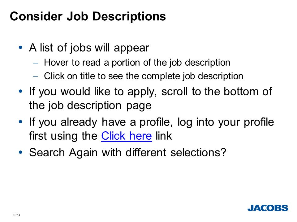????-4 Consider Job Descriptions  A list of jobs will appear  Hover to read a portion of the job description  Click on title to see the complete jo