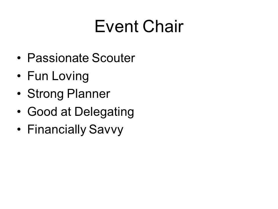 Event Chair Passionate Scouter Fun Loving Strong Planner Good at Delegating Financially Savvy