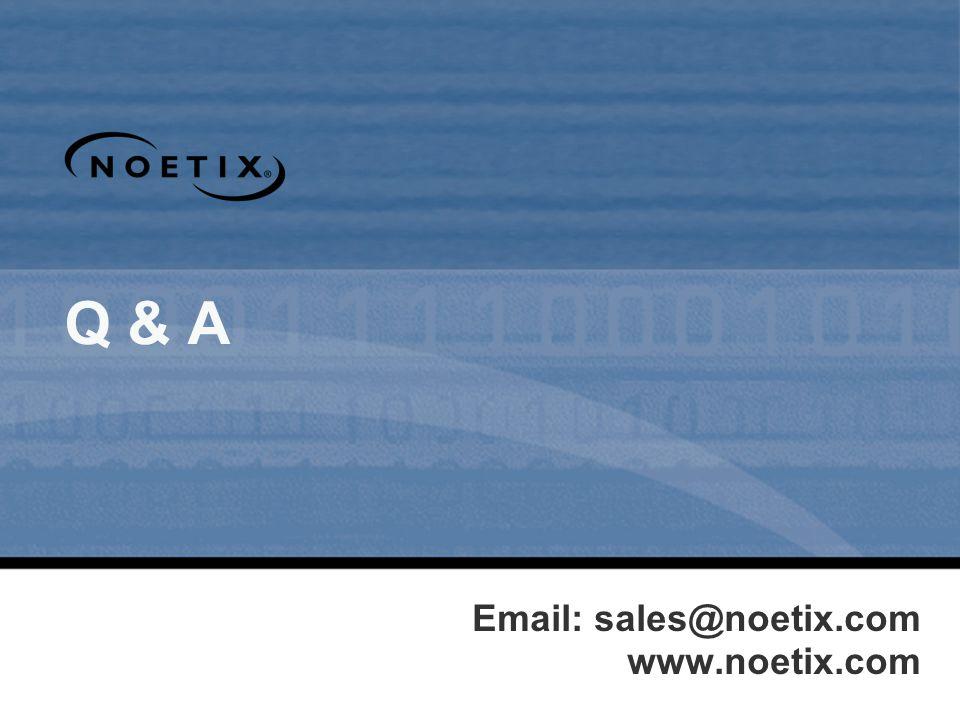 Q & A Email: sales@noetix.com www.noetix.com