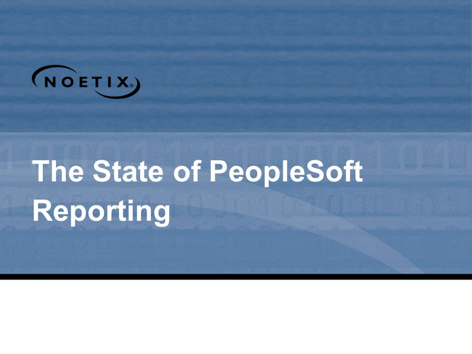 StageOverview Client/Server PeopleTools 1 – PeopleTools 3 Client-based Reporting tools  Report design using fat client tools  Processing of reports using fat client tools No integrated product suites available to meet different reporting needs  lots of different tools Built when systems had much simpler data models History of PeopleSoft Reporting