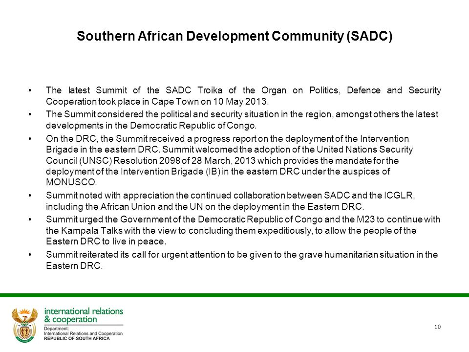 Southern African Development Community (SADC) The latest Summit of the SADC Troika of the Organ on Politics, Defence and Security Cooperation took pla