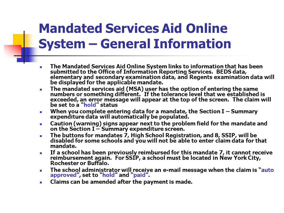 Mandated Services Aid Online System – General Information The Mandated Services Aid Online System links to information that has been submitted to the Office of Information Reporting Services.