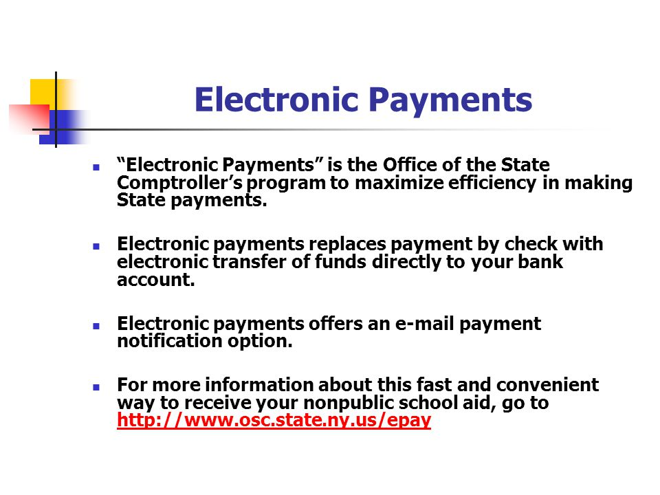 Electronic Payments Electronic Payments is the Office of the State Comptroller's program to maximize efficiency in making State payments.