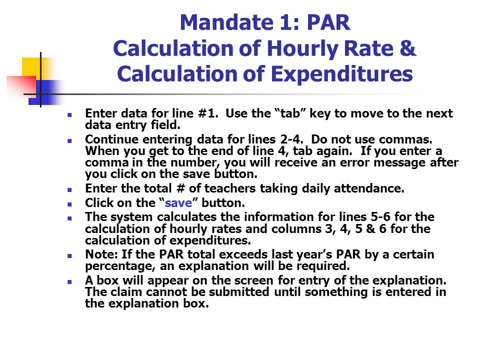 Mandate 1: PAR Calculation of Hourly Rate & Calculation of Expenditures Enter data for line #1.
