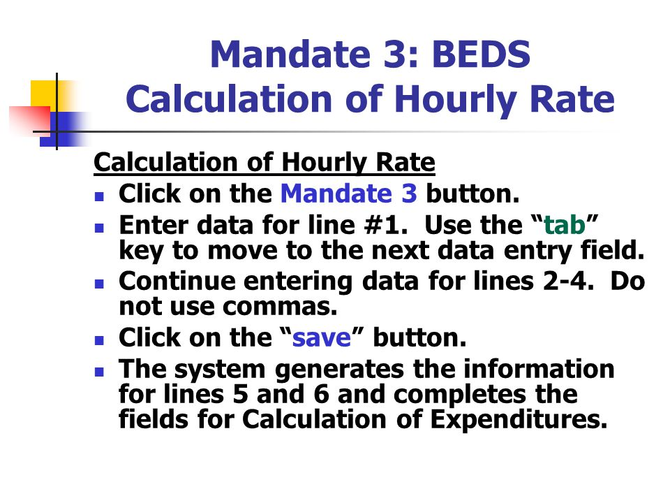 Mandate 3: BEDS Calculation of Hourly Rate Calculation of Hourly Rate Click on the Mandate 3 button.