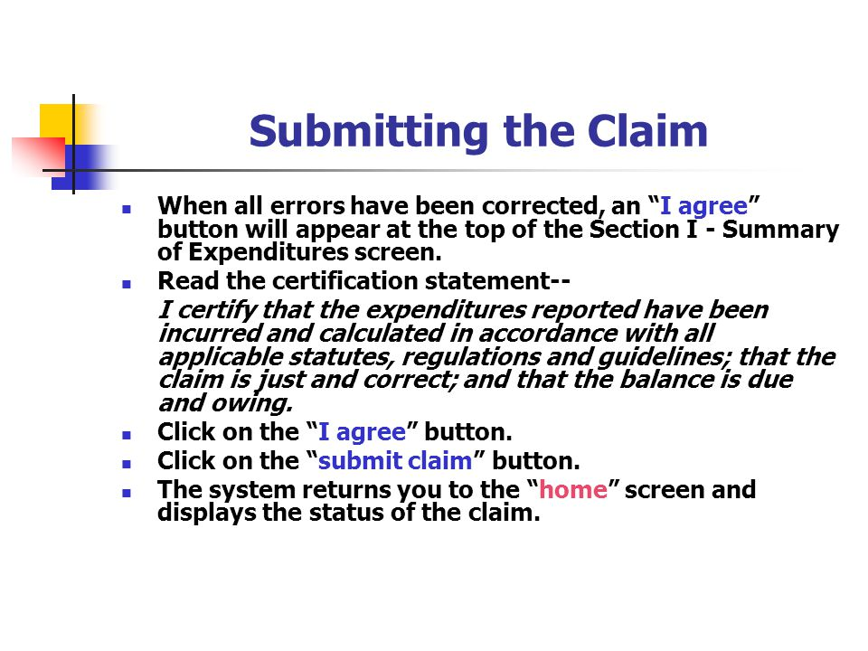 Submitting the Claim When all errors have been corrected, an I agree button will appear at the top of the Section I - Summary of Expenditures screen.