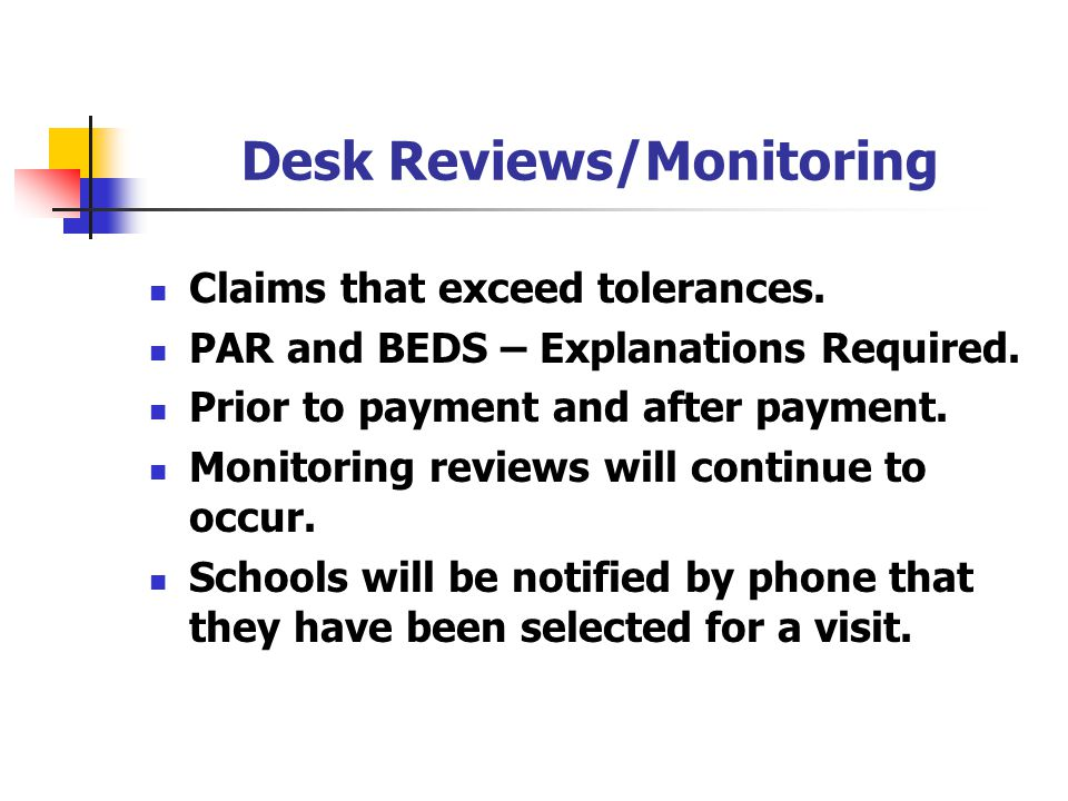 Desk Reviews/Monitoring Claims that exceed tolerances.