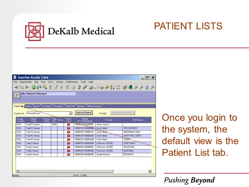 Once you login to the system, the default view is the Patient List tab. PATIENT LISTS