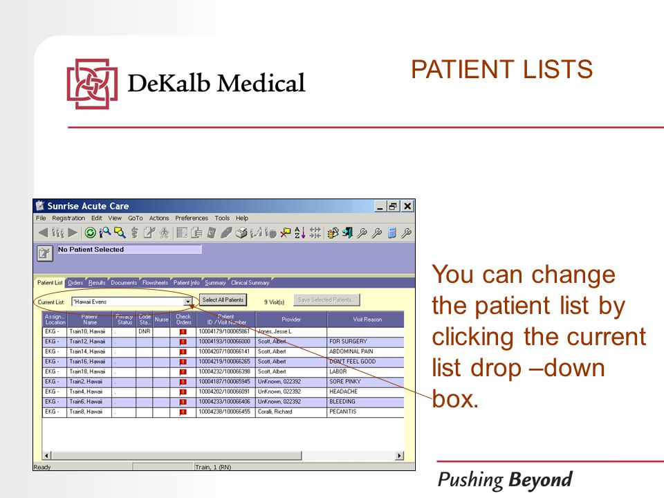 You can change the patient list by clicking the current list drop –down box. PATIENT LISTS