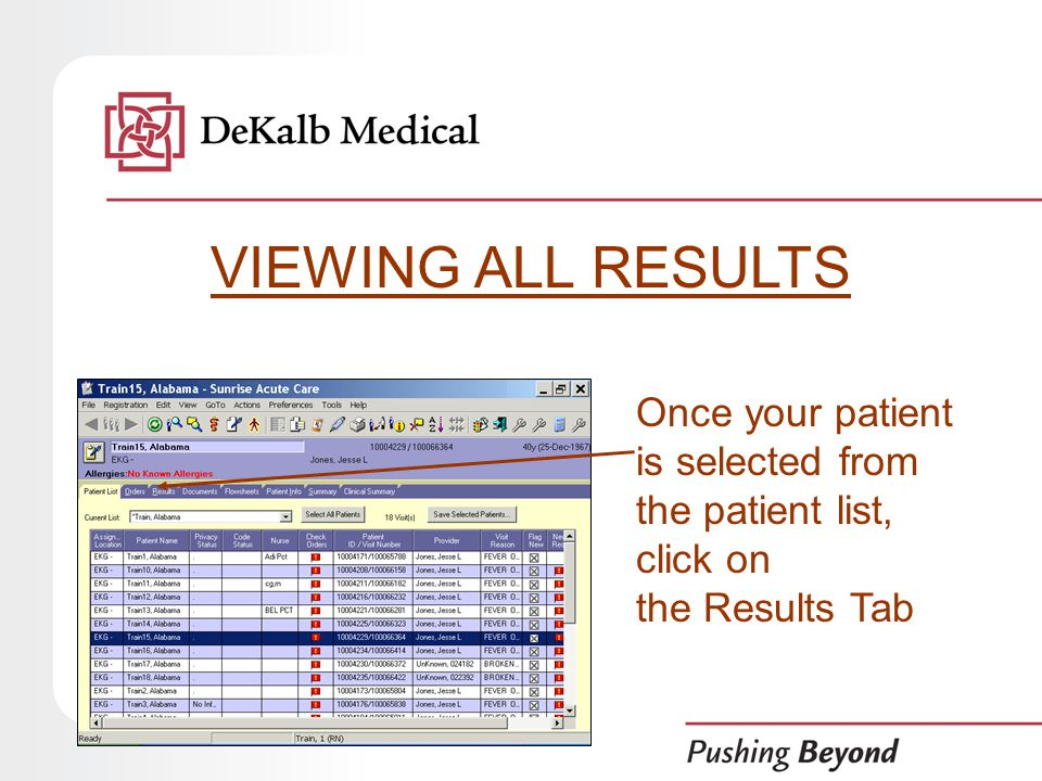 Once your patient is selected from the patient list, click on the Results Tab VIEWING ALL RESULTS